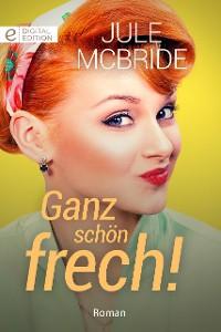 Cover Ganz schön frech!