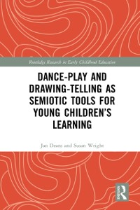 Cover Dance-Play and Drawing-Telling as Semiotic Tools for Young Children's Learning