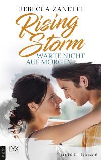 Cover Rising Storm - Warte nicht auf morgen