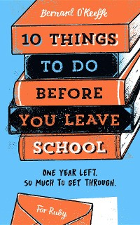 Cover 10 Things To Do Before You Leave School