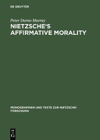 Cover Nietzsche's Affirmative Morality