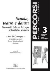 Cover Scuola, teatro e danza. Trasversalità delle arti del corpo nella didattica scolastica