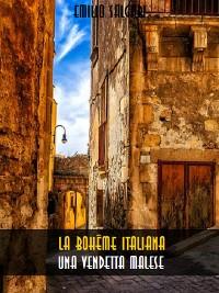 Cover La bohême italiana. Una vendetta malese