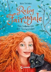 Cover Ruby Fairygale - Das Geheimnis der Tierwandler
