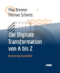 Cover Die Digitale Transformation von A bis Z