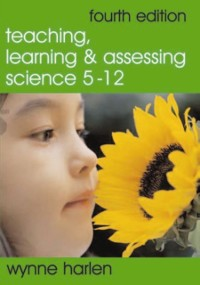 Cover Teaching, Learning and Assessing Science 5 - 12