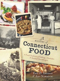 Cover A History of Connecticut Food