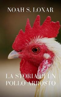 Cover La storia di un pollo arrosto