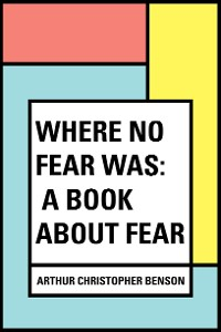 Cover Where No Fear Was: A Book About Fear