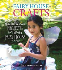 Cover Fairy House Crafts