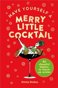Cover Have Yourself a Merry Little Cocktail