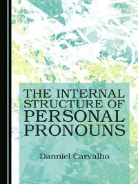 Cover The Internal Structure of Personal Pronouns
