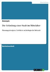 Cover Die Gründung einer Stadt im Mittelalter