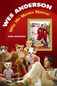 Cover Wes Anderson: Why His Movies Matter