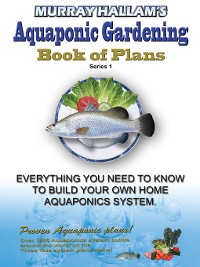Cover Murray Hallam's Aquaponic Gardening