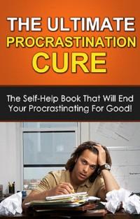 Cover The Ultimate Procrastination Cure
