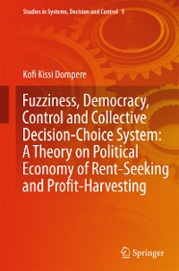 Cover Fuzziness, Democracy, Control and Collective Decision-choice System: A Theory on Political Economy of Rent-Seeking and Profit-Harvesting