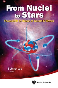 Cover From Nuclei To Stars: Festschrift In Honor Of Gerald E Brown