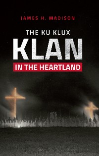 Cover The Ku Klux Klan in the Heartland
