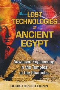 Cover Lost Technologies of Ancient Egypt