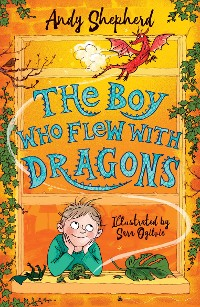 Cover The Boy Who Flew with Dragons (The Boy Who Grew Dragons 3)