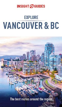 Cover Insight Guides Explore Vancouver & BC (Travel Guide eBook)