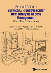 Cover Practical Guide To Surgical And Endovascular Hemodialysis Access Management: Case Based Illustration