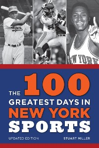 Cover The 100 Greatest Days in New York Sports