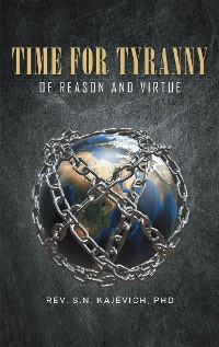 Cover TIME FOR TYRANNY of Reason and Virtue