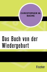 Cover Das Buch von der Wiedergeburt