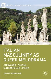 Cover Italian Masculinity as Queer Melodrama