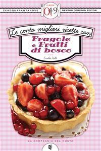 Cover Le cento migliori ricette con fragole e frutti di bosco