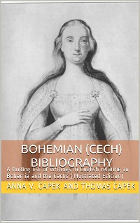 Cover Bohemian (Cech) Bibliography / A finding list of writings in English relating to Bohemia and the Cechs