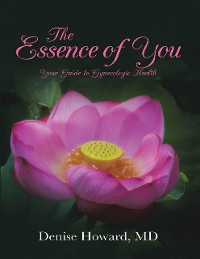Cover The Essence of You: Your Guide to Gynecologic Health