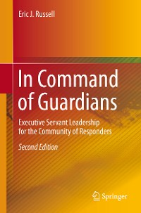 Cover In Command of Guardians: Executive Servant Leadership for the Community of Responders