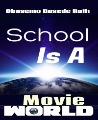 Cover SCHOOL IS A MOVIE WORLD