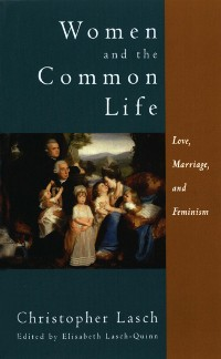 Cover Women and the Common Life: Love, Marriage, and Feminism