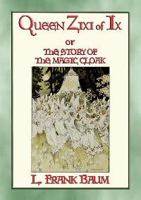 Cover QUEEN ZIXI OF IX - more adventures in the style of Dorothy's Adventures in Oz