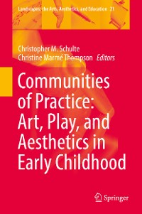 Cover Communities of Practice: Art, Play, and Aesthetics in Early Childhood