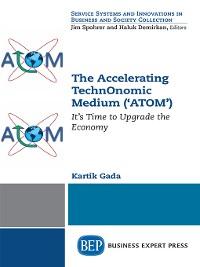 Cover The Accelerating TechnOnomic Medium ('ATOM')