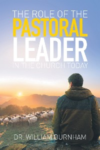 Cover The Role of the Pastoral Leader in the Church Today
