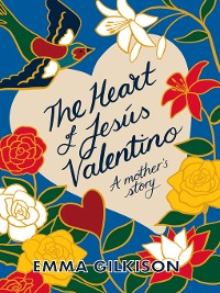Cover The Heart of Jesús Valentino