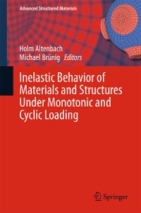 Cover Inelastic Behavior of Materials and Structures Under Monotonic and Cyclic Loading