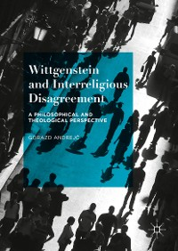 Cover Wittgenstein and Interreligious Disagreement