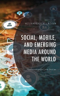 Cover Social, Mobile, and Emerging Media around the World