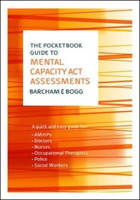Cover EBOOK: The Pocketbook Guide to Mental Capacity Act Assessments