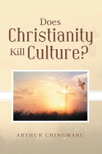 Cover Does Christianity Kill Culture?