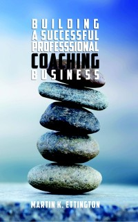 Cover Building a Successful Professional Coaching Business-Including a 90 Day Jumpstart Plan
