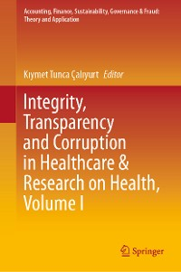 Cover Integrity, Transparency and Corruption in Healthcare & Research on Health, Volume I