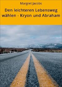 Cover Den leichteren Lebensweg wählen - Kryon und Abraham